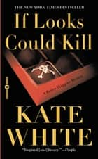 If Looks Could Kill eBook by Kate White