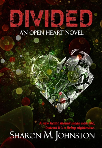 Divided - An Open Heart Novel, #1 ebook by Sharon M. Johnston