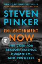 Enlightenment Now - The Case for Reason, Science, Humanism, and Progress ebook by Steven Pinker