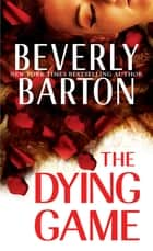 The Dying Game ebook by Beverly Barton