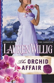 The Orchid Affair - A Pink Carnation Novel ebook by Lauren Willig