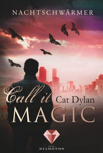Call it magic 1: Nachtschwärmer ebook by Cat Dylan,Laini Otis