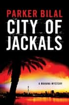 City of Jackals ebook by Parker Bilal