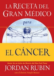 La receta del Gran Médico para el cáncer ebook by Jordan Rubin,David Remedios