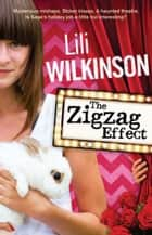 The Zigzag Effect ebook by Lili Wilkinson