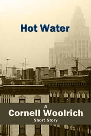 Hot Water ebook by Cornell Woolrich