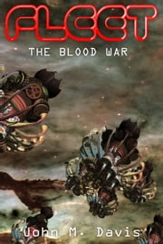 Fleet: The Blood War ebook by John Davis