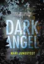 Dark Angel - Anders Knutas series 6 ebook by Mari Jungstedt