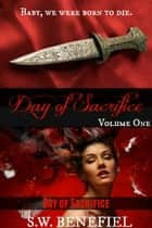 Day of Sacrifice ebook by Stacey Wallace Benefiel, S.W. Benefiel
