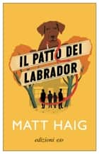 Il Patto dei Labrador ebook by Matt Haig, Paola Novarese