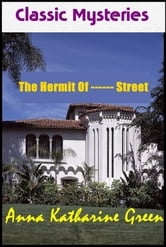 The Hermit Of ------ Street ebook by Anna Katharine Green