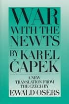 War with the Newts ebook by Karel Capek, Ewald Osers