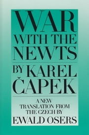 War with the Newts ebook by Karel Capek,Ewald Osers