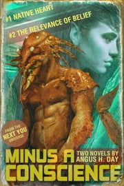 Minus A Conscience: Volume 1 ebook by Angus H Day