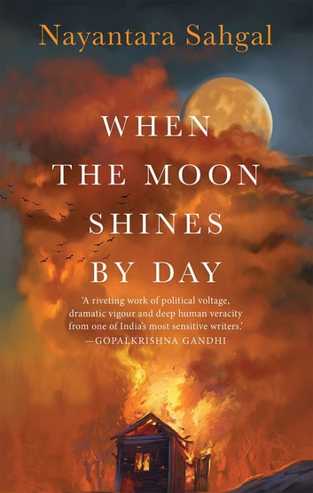 When the Moon Shines by Day ebook by Sahgal Nayantara