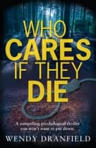 Who Cares if They Die ebook by