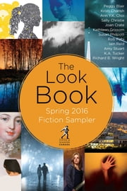 The Look Book - Spring 2016 Fiction Sampler ebook by Susan Philpott, K.A. Tucker, Kristi Charish,...