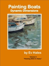 Painting Boats - Dynamic Dimensions ebook by Ev Hales