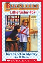 Karen's School Mystery (Baby-Sitters Little Sister #57) ebook by Ann M. Martin