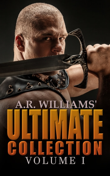 Ultimate Collection - Volume 1 ebook by A.R. Williams