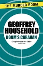 Doom's Caravan ebook by Geoffrey Household
