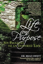 Life On Purpose - Six Passages to an Inspired Life ebook by W. Bradford Swift