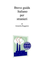 Breve guida di italiano per stranieri ebook by Kobo.Web.Store.Products.Fields.ContributorFieldViewModel
