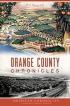 Orange County Chronicles ebook by Phil Brigandi
