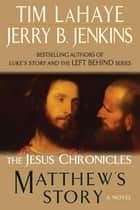 Matthew's Story ebook by Tim LaHaye, Jerry B. Jenkins