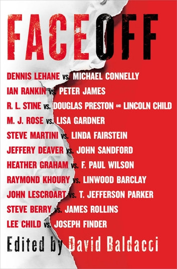 FaceOff eBook by Lee Child,Michael Connelly,John Sandford,Lisa Gardner,Dennis Lehane,Steve Berry,Jeffery Deaver,Douglas Preston,Lincoln Child,James Rollins,Joseph Finder,Steve Martini,Heather Graham,Ian Rankin,Linda Fairstein,M. J. Rose,R.L. Stine,Raymond Khoury,Linwood Barclay,John Lescroart,T. Jefferson Parker,F. Paul Wilson,Peter James