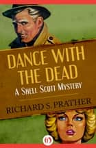 Dance with the Dead ebook by Richard S Prather