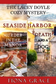 A Lacey Doyle Cozy Mystery Bundle: Murder in the Manor (#1) and Death and a Dog (#2) ebook by Fiona Grace