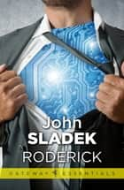 Roderick - Roderick Book 1 ebook by John Sladek