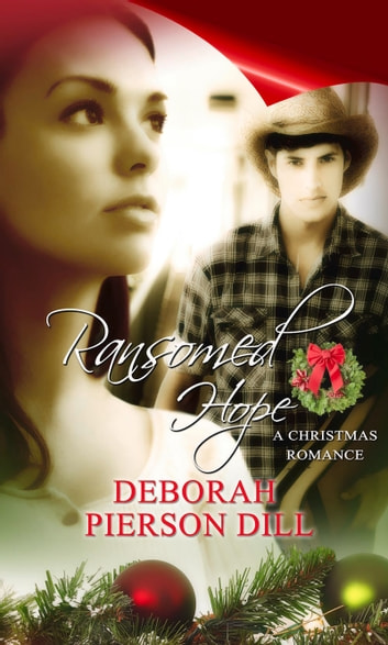 Ransomed Hope ebook by Deborah Pierson Dill