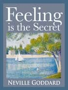 Feeling is the Secret ebook by