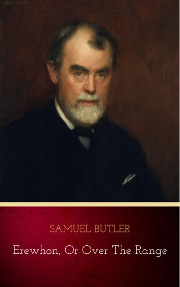 Erewhon, or Over The Range ebook by Samuel Butler