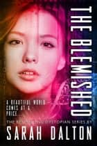 The Blemished - (Blemished #1) Ebook di Sarah Dalton