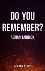 Do You Remember? ebook by Adrian Tannock