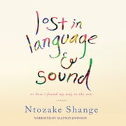 Lost in Language and Sound - or, How I Found My Way to the Arts; Essays audiobook by Ntozake Shange