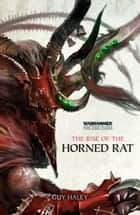 The Rise of the Horned Rat ebook by Guy Haley
