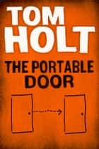 The Portable Door ebook by Tom Holt