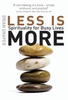 Less is More ebook by Draper  Brian