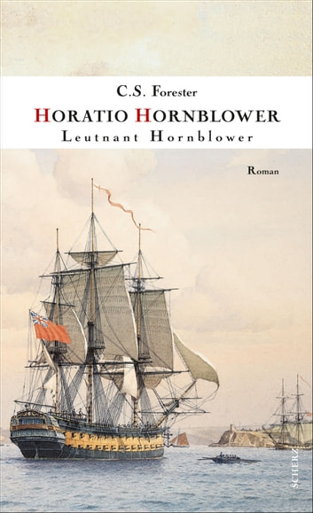 Leutnant Hornblower - Roman ebook by C. S. Forester