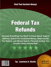 Federal Tax Refunds ebook by Laurence K. Martin