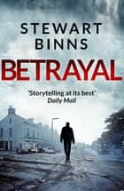 Betrayal ebook by Stewart Binns