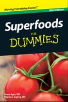 Superfoods For Dummies, Mini Edition ebook by Brent Agin, Shereen Jegtvig