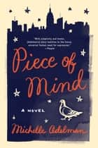 Piece of Mind: A Novel ebook by Michelle Adelman