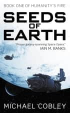Seeds of Earth ebook by Michael Cobley