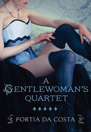 A Gentlewoman's Quartet - An Anthology ebook by Portia Da Costa