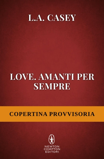 Love. Amanti per sempre eBook by L.A. Casey